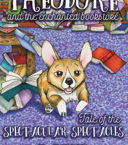 Theodore and the Enchanted Bookstore: Tale of the Spectacular Spectacles